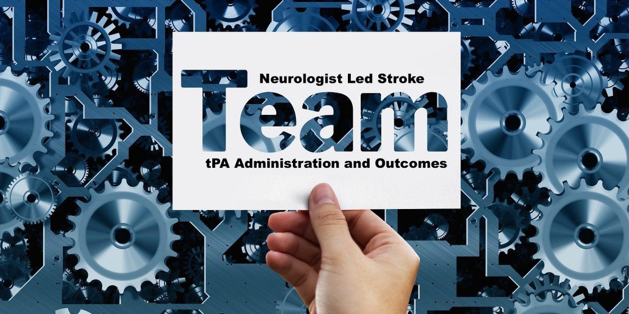 SGEM#290: Neurologist Led Stroke Teams – Working 9 to 5
