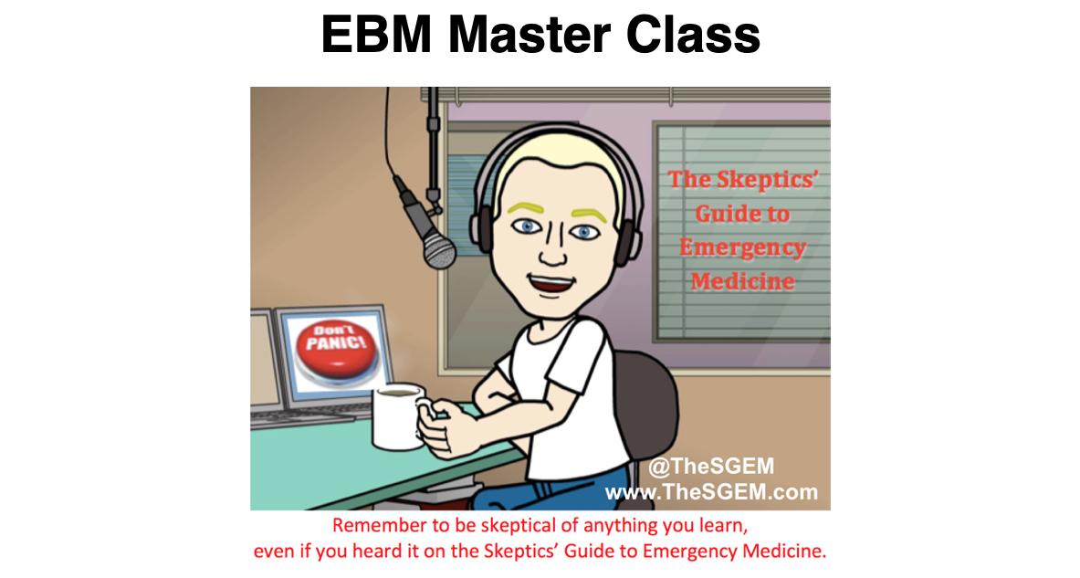 SGEM Xtra: EBM Master Class – McGill University Grand Rounds 2020